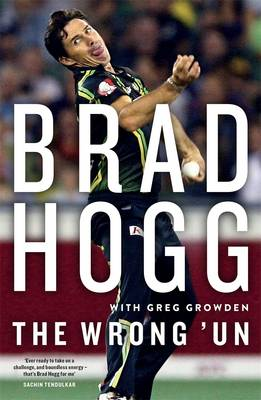 Wrong 'Un: The Brad Hogg Story book