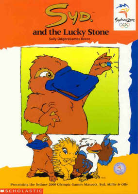 Olympic Mascots: Book 4: Syd and the Lucky Stone by Sally Farrell Odgers