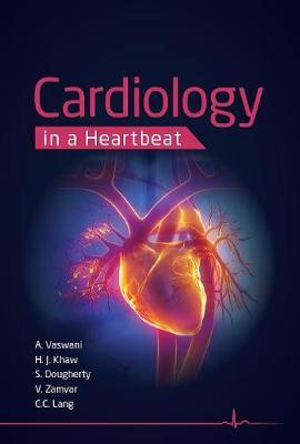 Cardiology in a Heartbeat by Amar Vaswani