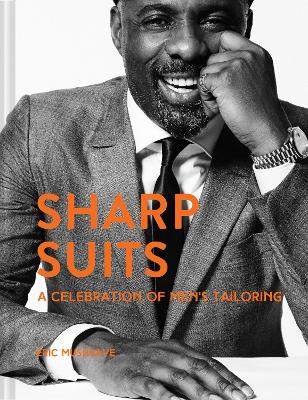 Sharp Suits: A celebration of men's tailoring by Eric Musgrave