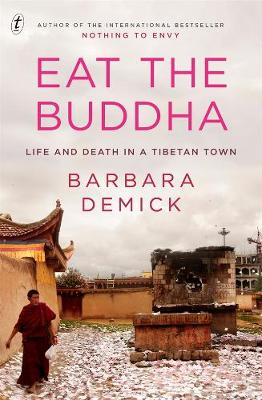 Eat the Buddha: Life and Death in a Tibetan Town book