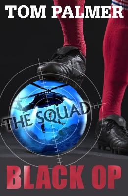 The Squad: Black Op by Tom Palmer