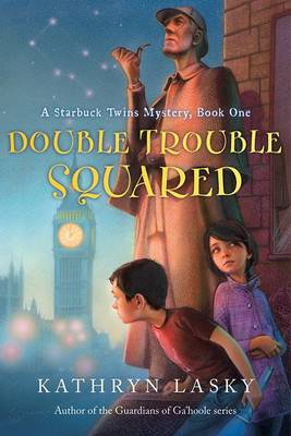 Double Trouble Squared by Kathryn Lasky