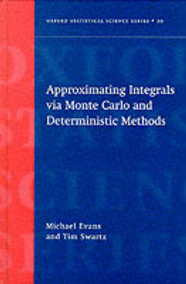 Approximating Integrals via Monte Carlo and Deterministic Methods by Michael Evans