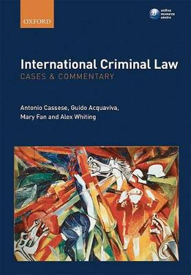 International Criminal Law: Cases and Commentary by Antonio Cassese