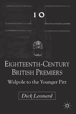 Eighteenth-Century British Premiers by D. Leonard
