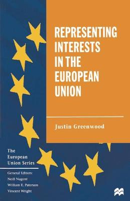 Representing Interests in the European Union by Justin Greenwood