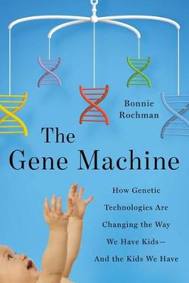 The Gene Machine by Bonnie Rochman