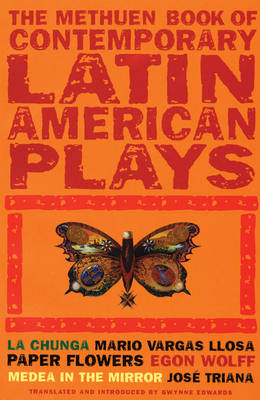 Book of Latin American Plays Chunga; Paper Flowers; Medea in the Mirror by Gwynne Edwards