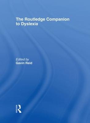 The Routledge Companion to Dyslexia by Gavin Reid