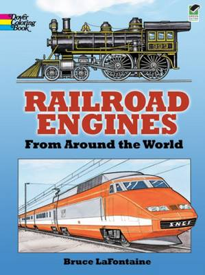 Railroad Engines from Around the World Coloring Book by Bruce LaFontaine
