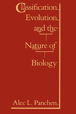Classification, Evolution, and the Nature of Biology book