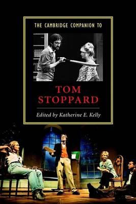 The Cambridge Companion to Tom Stoppard by Katherine E. Kelly