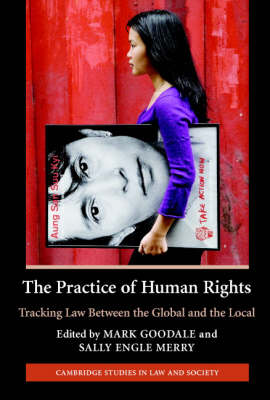 The Practice of Human Rights by Mark Goodale