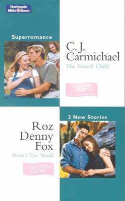 The Fourth Child/Mom's The Word by C. J. Carmichael