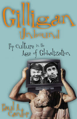 Gilligan Unbound by Paul A. Cantor