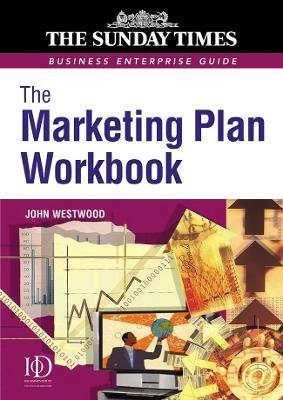 Marketing Plan Workbook by John Westwood