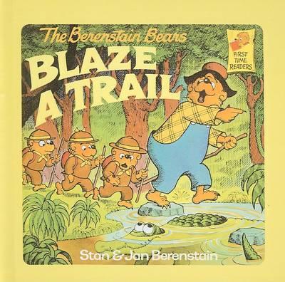 Berenstain Bears Blaze a Trail by Stan Berenstain