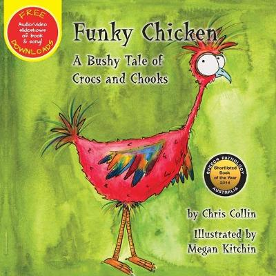 Funky Chicken by Chris Collin