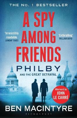 A Spy Among Friends by Ben Macintyre