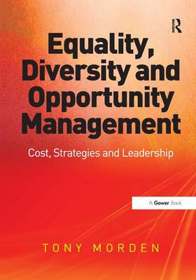 Equality, Diversity and Opportunity Management by Tony Morden