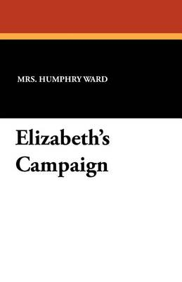 Elizabeth's Campaign by Mrs Humphry Ward