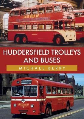 Huddersfield Trolleys and Buses by Michael Berry