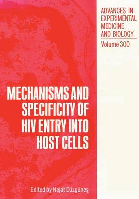 Mechanisms and Specificity of HIV Entry into Host Cells by Nejat Duzgunes