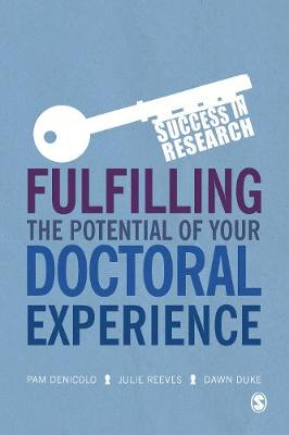 Fulfilling the Potential of Your Doctoral Experience by Pam Denicolo