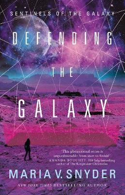 Defending The Galaxy by Maria V. Snyder