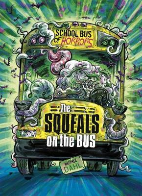 The Squeals on the Bus by Michael Dahl
