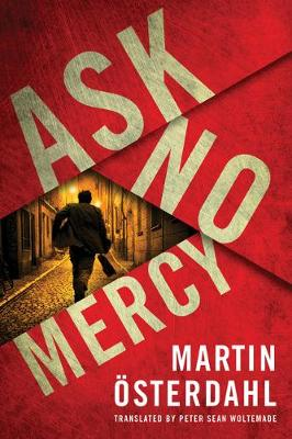 Ask No Mercy by Martin OEsterdahl