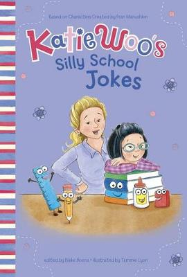 Katie Woo's Silly School Jokes by Fran Manushkin