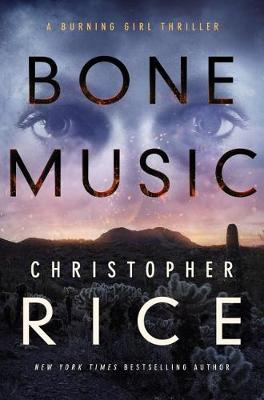 Bone Music by Christopher Rice