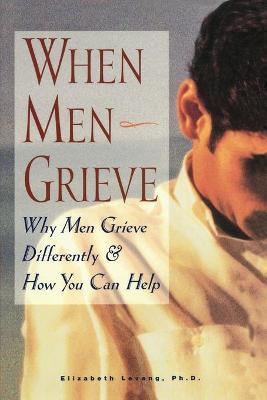 When Men Grieve by Elizabeth Levang