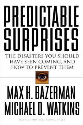 Predictable Surprises by Michael D. Watkins