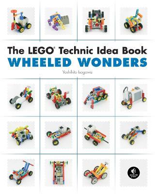 The The LEGO Technic Idea Book: Wheeled Wonders The Lego Technic Idea Book: Wheeled Wonders Vehicles by Yoshihito Isogawa