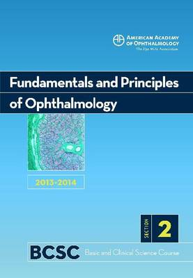 Basic and Clinical Science Course, Section 2: Fundamentals and Principles of Ophthalmology 2013-2014 by V. V. Chalam