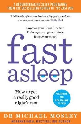 Fast Asleep: Australian and New Zealand edition by Dr Michael Mosley