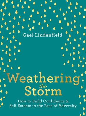 Weathering the Storm: How to Build Confidence and Self Esteem in the Face of Adversity book