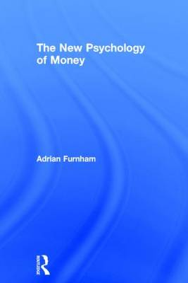 New Psychology of Money by Adrian Furnham