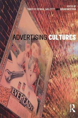 Advertising Cultures by Timothy deWaal Malefyt