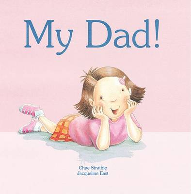 My Dad! by Chae Strathie
