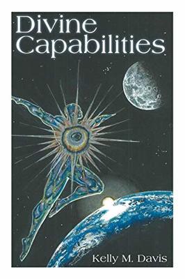 Divine Capabilities by Kelly M Davis