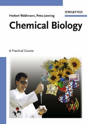 Chemical Biology: A Practical Course by Herbert Waldmann