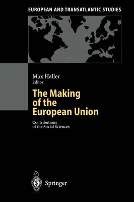 The Making of the European Union by Max Haller