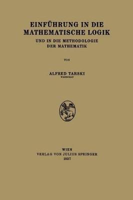 Einf�hrung in Die Mathematische Logik: Und in Die Methodologie Der Mathematik book