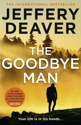 The Goodbye Man (Colter Shaw Thriller, Book 2) by Jeffery Deaver