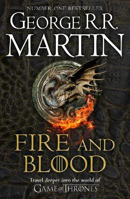 Fire and Blood: 300 Years Before A Game of Thrones (A Targaryen History) (A Song of Ice and Fire) by George R.R. Martin