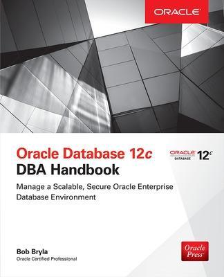 Oracle Database 12c DBA Handbook by Bob Bryla